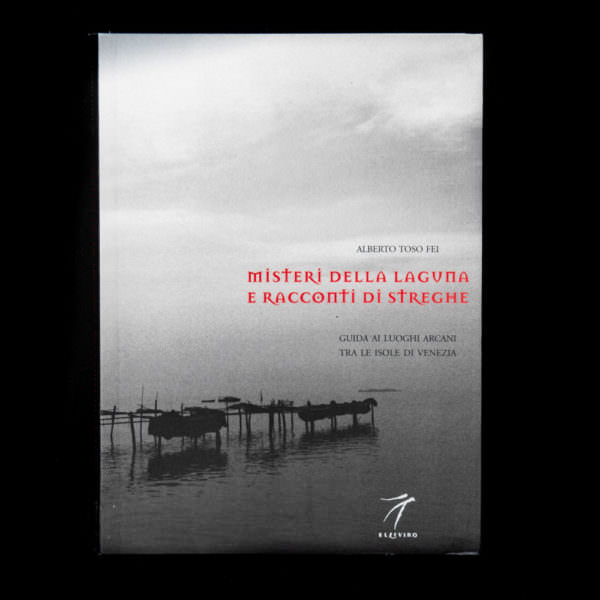 Mysteries of the Lagoon and Witches' Tales - alberto toso fei
